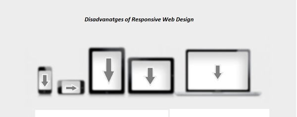 Disadvantages of Responsive Web Designs