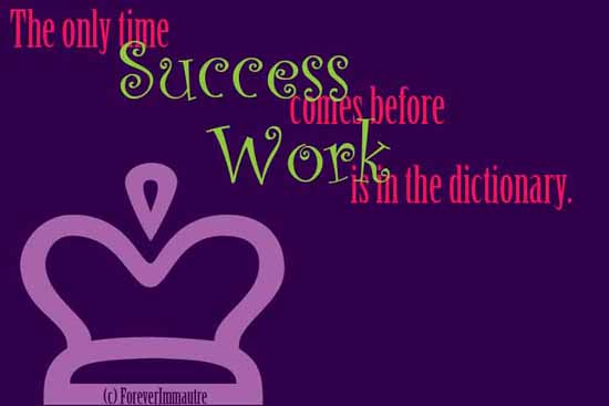 Success comes before work in Dict.